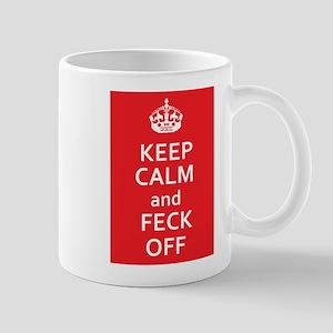 Keep Calm And Feck Off Mugs