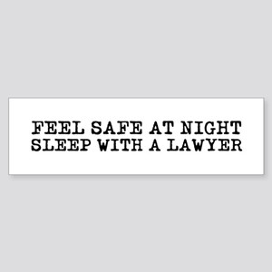 Feel Safe with a Lawyer Bumper Sticker