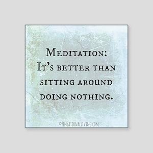 "Meditation: Sitting Around  Square Sticker 3"" x 3"""