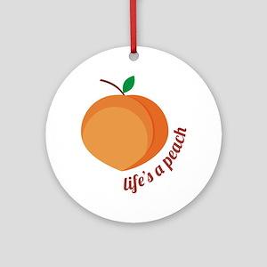 Life's a Peach Round Ornament