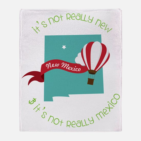It's Not Mexico Throw Blanket