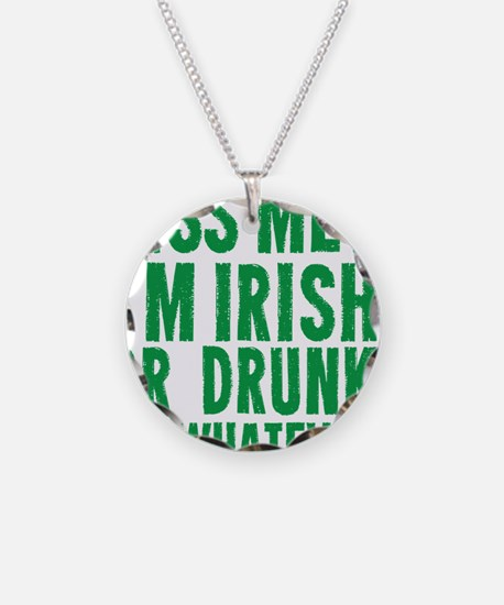 Kiss Me Im Irish Or Drunk Or Necklace