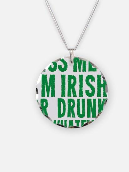Kiss Me Im Irish Or Drunk Or Necklace Circle Charm
