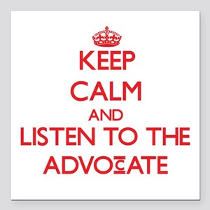 Keep Calm and Listen to the Advocate Square Car Ma