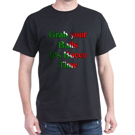 Grab Your Balls. Afferrare Le Palle. It's Bocce T-shirt wSdt7PzXl