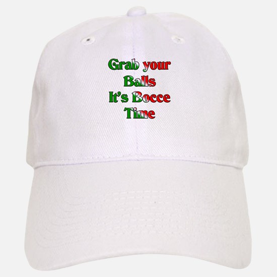 Grab your Balls. It's Bocce T Baseball Baseball Cap