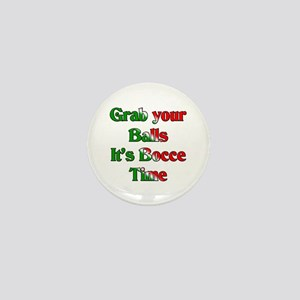 Grab your Balls. It's Bocce T Mini Button