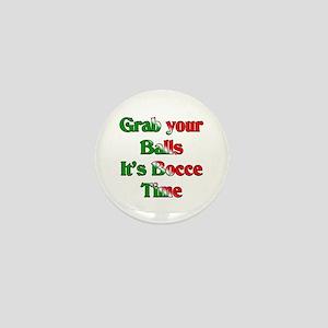 Grab your Balls. It's Bocce T Mini Button