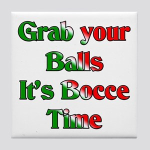Grab your Balls. It's Bocce T Tile Coaster