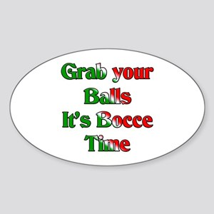 Grab your Balls. It's Bocce T Oval Sticker