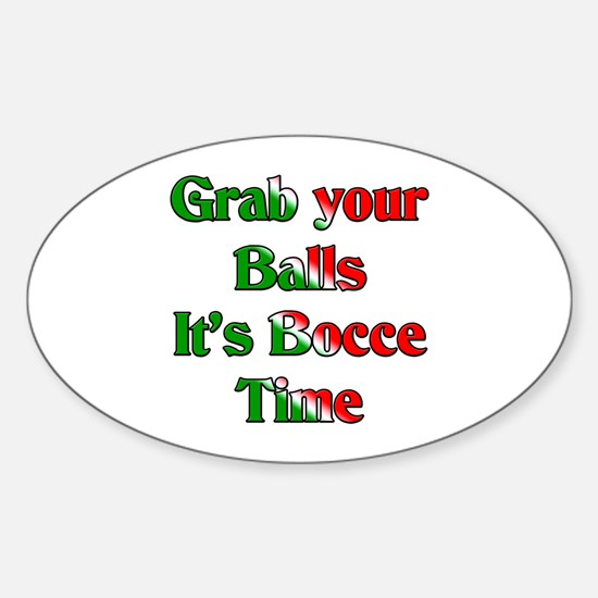 Grab your Balls. It's Bocce T Oval Decal