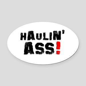 HAULIN ASS! Oval Car Magnet