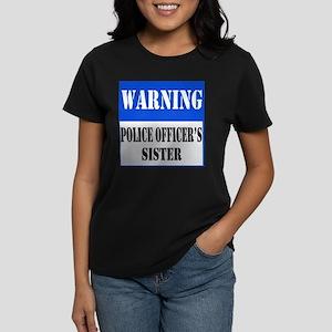 Police Warning-Sister Women's Dark T-Shirt