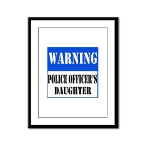 Police Warning-Daughter Framed Panel Print