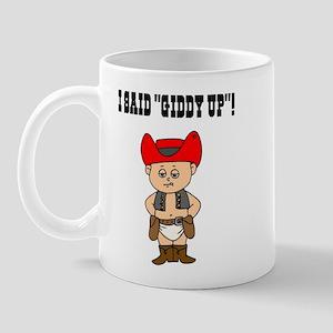 I Said Giddy Up Mug