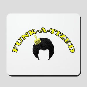 Funk-A-Tized Mousepad