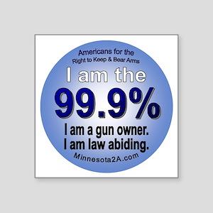 """I am the  99.9% button - Am Square Sticker 3"""" x 3"""""""