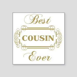 "Best Cousin Ever (Framed) Square Sticker 3"" x 3"""