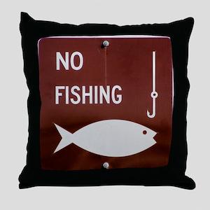 No Fishing Throw Pillow