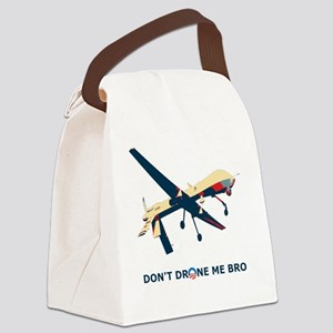 Don't Drone Me Bro T-Shirt Canvas Lunch Bag
