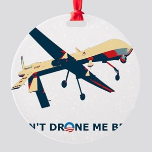 Don't Drone Me Bro T-Shirt Round Ornament