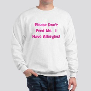 Please Don't Feed Me - Allerg Sweatshirt