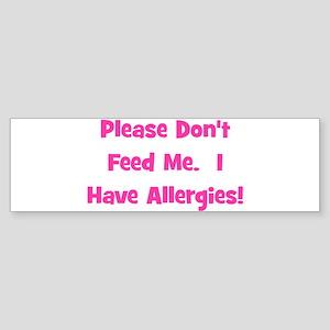 Please Don't Feed Me - Allerg Bumper Sticker