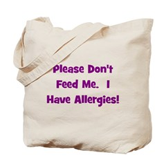 Please Don't Feed Me - Allerg Tote Bag