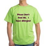 Please Don't Feed Me - Allerg Green T-Shirt