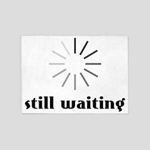 Still Waiting? 5'x7'Area Rug