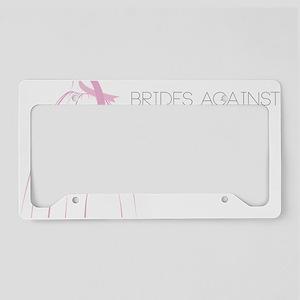 Brides Against Breast Cancer License Plate Holder