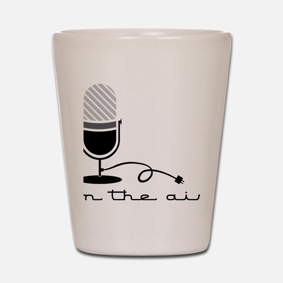 On The Air Shot Glass