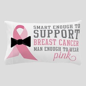 Man Enough to Wear Pink Pillow Case