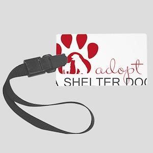 Adopt a Shelter Dog Large Luggage Tag