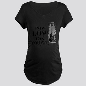 How Low Can You Go? Maternity Dark T-Shirt