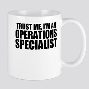 Trust Me, I'm An Operations Specialist Mugs