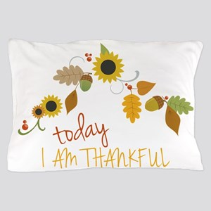 I Am Thankful Pillow Case