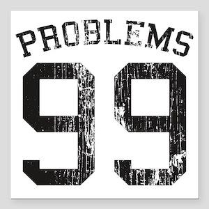 "99 Problems Square Car Magnet 3"" x 3"""