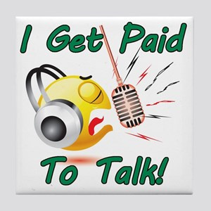 I Get Paid - To Talk (1) Tile Coaster