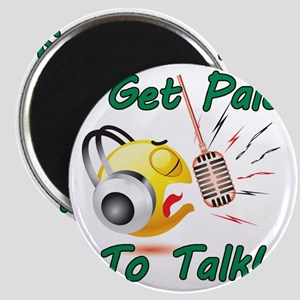 I Get Paid - To Talk (1) Magnet