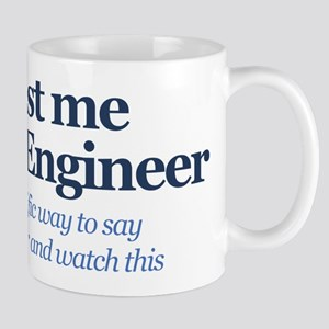 Trust Me I'm An Engineer 11 oz Ceramic Mug
