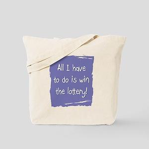 Lottery humor saying Tote Bag