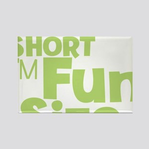 Im not Short Im Fun Size Rectangle Magnet