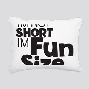 Im not Short Im Fun Size Rectangular Canvas Pillow