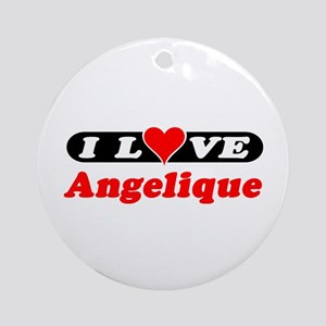 I Love Angelique Ornament (Round)