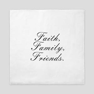 faith family friends Queen Duvet