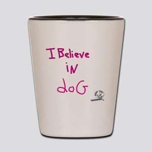 I Believe in doG Shot Glass