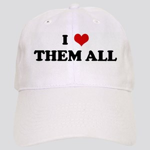I Love THEM ALL Cap