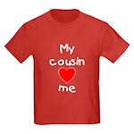My cousin loves me Kids Dark T-Shirt