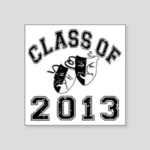 "Class Of 2013 Drama Square Sticker 3"" x 3"""